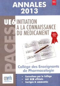 Initiation à la connaissance du médicament UE 6 - Annales 2013.pdf