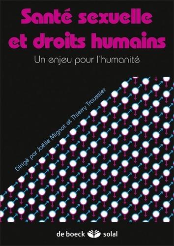 Joëlle Mignot et Thierry Troussier - Santé sexuelle et droits humains - Un enjeu pour l'humanité.