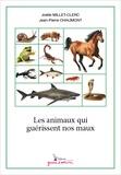 Joëlle Millet-Clerc et Jean-Pierre Chaumont - Les animaux qui guérissent nos maux.
