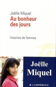 Joëlle Miquel - Au bonheur des jours - Histoires de femmes.