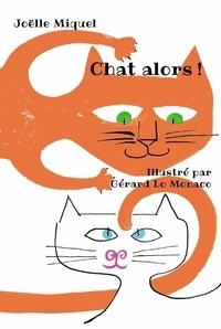 Joëlle Miquel - Chat alors !.