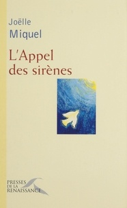 Joëlle Miquel - L'appel des sirènes.