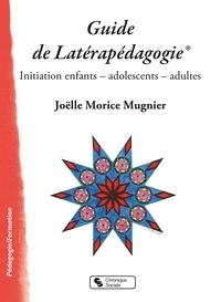 Joëlle Morice Mugnier - Guide de Latérapédagogie® - Initiation enfants - adolescents - adultes.