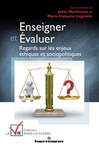 Enseigner et évaluer - Regards sur les enjeux éthiques et sociopolitiques.pdf
