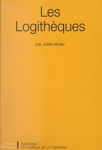 Joëlle Muller et Jacqueline Gascuel - Les logithèques.