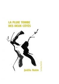 Joëlle Naïm - La pluie tombe des deux côtés.