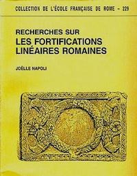 Joëlle Napoli - Recherches sur les fortifications linéaires romaines.