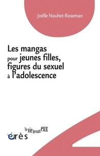 Joëlle Nouhet-Roseman - Les mangas pour jeunes filles, figures du sexuel à l'adolescence.