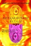 Joëlle Ortega-Valverde - Métamorphose fatale - Les enquêtes de la détéctive Rose-Marie Cassandre.