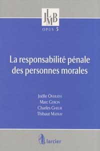 Joëlle Overath et Marc Geron - La responsabilite pénale des personnes morales.