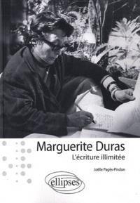 Joëlle Pagès-Pindon - Maguerite Duras - L'écriture illimitée.