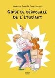 Joëlle Passeron et Quitterie Simon - Guide de débrouille de l'étudiant.