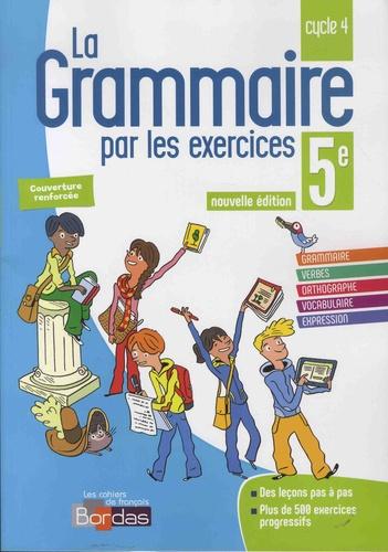Francais 5e Cycle 4 La Grammaire Par Les Exercices Cahier D Exercices Grand Format