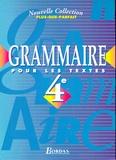 Joëlle Paul et André Meunier - Gammaire pour les textes 4e - Manuel de l'élève.