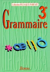 Joëlle Paul et  Collectif - Grammaire 3e - Toutes les connaissances du 1er cycle, approche grammaticale des textes littéraires.