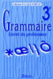 Joëlle Paul et  Collectif - GRAMMAIRE 3EME. - Livret du professeur.