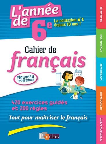L Annee De 6e Cahier De Francais Grand Format