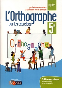 Deedr.fr L'orthographe par les exercices 5e cycle 4 - Cahier d'exercices Image