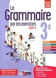 Joëlle Paul - La grammaire par les exercices 3e cycle 4.