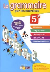 Joëlle Paul et Isabelle-Marie Franchet - La grammaire par les exercices 5e - Cahier d'exercices.