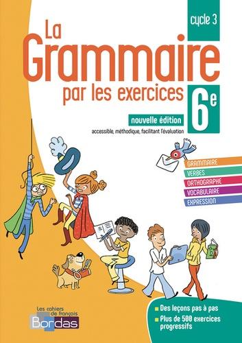 La Grammaire Par Les Exercices 6e Cycle 3 Cahier D Exercices Grand Format