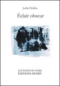 Joëlle Pétillot - Eclair obscur.