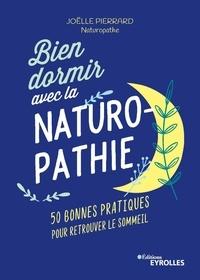 Joëlle Pierrard - Bien dormir avec la naturopathie - 50 bonnes pratiques pour retrouver le sommeil.
