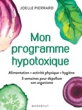 Joëlle Pierrard - Mon programme hypotoxique.