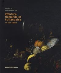 Joëlle Pijaudier-Cabot et Dominique Jacquot - Peinture flamande et hollandaise XVe-XVIIIe siècle - Collection du musée des Beaux-Arts.