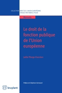 Joëlle Pilorge-Vrancken - Le droit de la fonction publique de l'Union européenne.