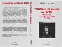 Joëlle Plantier - Technique et société au Japon - Histoire sociale de l'enseignement technique 1945-1985.