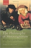 Joëlle Proust - The Philosophy of Metacognition - Mental Agency and Self-Awareness.