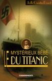 Joëlle Quentin-Doucet - Le mystérieux bébé du Titanic.