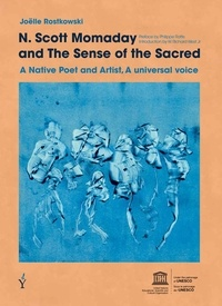 Joëlle Rostowski - N. Scott Momaday and the Sense of the sacred - A Native Poet and artist, a univeral voice.