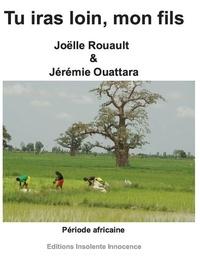 Joëlle Rouault et Jeremie Ouattara - Tu iras loin, mon fils - Période africaine.