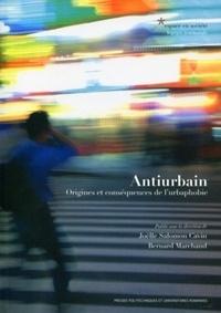 Joëlle Salomon Cavin et Bernard Marchand - Antiurbain - Origines et conséquences de l'urbanophobie.