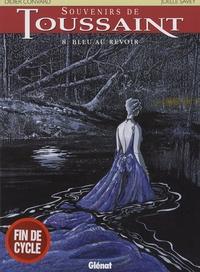 Joëlle Savey et Didier Convard - Souvenirs de Toussaint Tome 8 : Bleu au revoir.
