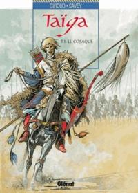 Joëlle Savey et Frank Giroud - Taïga Tome 1 : Le cosaque.