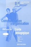 Joëlle Toso-Garavet et Sylvie Bettan - Communication et organisation - Guide pédagogique.