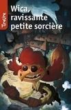 Joëlle Van Hee et  TireLire - Wica, ravissante petite sorcière - une histoire pour les enfants de 8 à 10 ans.