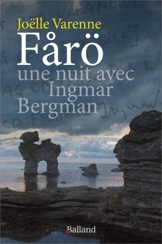 Joëlle Varenne - Farö, une nuit avec Ingmar Bergman.