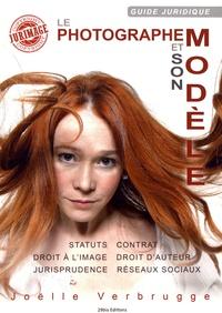 Joëlle Verbrugge - Le photographe et son modèle - Guide juridique.