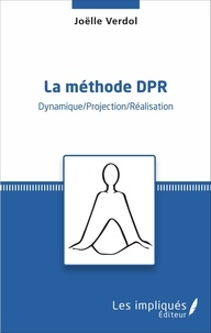 Lesmouchescestlouche.fr La méthode DPR - Dynamique/Projection/Réalisation Image