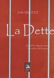 Joëlle Vincent - La Dette - Quand la vengeance prend les couleurs de l'humour....