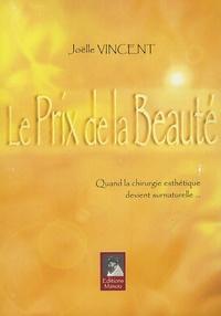 Joëlle Vincent - Le prix de la beauté - Quand la chirurgie esthétique devient surnaturelle....