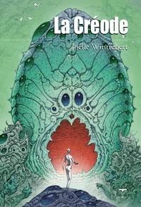 Joëlle Wintrebert - La Créode - Et autres récits futurs.