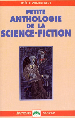 Joëlle Wintrebert - Petite anthologie de la science-fiction.