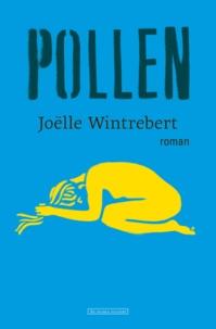 Joëlle Wintrebert - Pollen.