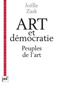 Joëlle Zask - Art et démocratie - Peuples de l'art.