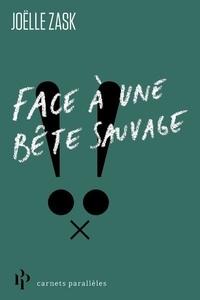Joëlle Zask - Face à une bête sauvage.